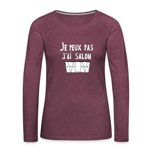 Je Peux pas j ai salon - T-shirt manches longues Premium Femme