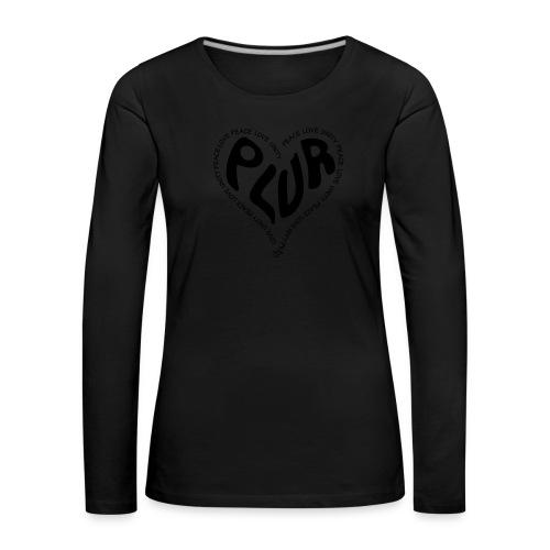 PLUR Peace Love Unity & Respect ravers mantra in a - Women's Premium Longsleeve Shirt