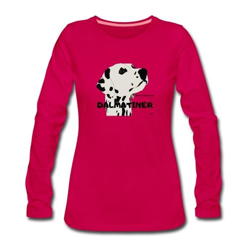 Home is where my Dalmatiner is ! - Frauen Premium Langarmshirt