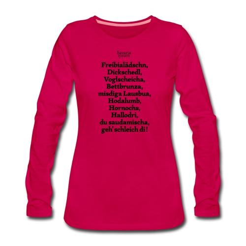 Bayrische Schimpfwörter Nr.2 - Frauen Premium Langarmshirt