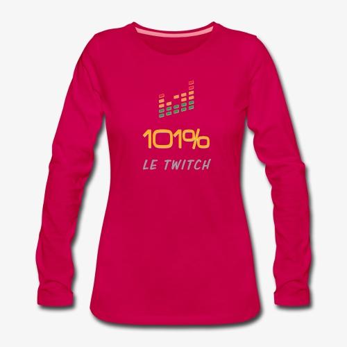 101%LeTiwtch vous présente enfin sa boutique - T-shirt manches longues Premium Femme