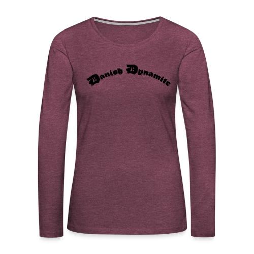 Danish Dynamite - Dame premium T-shirt med lange ærmer