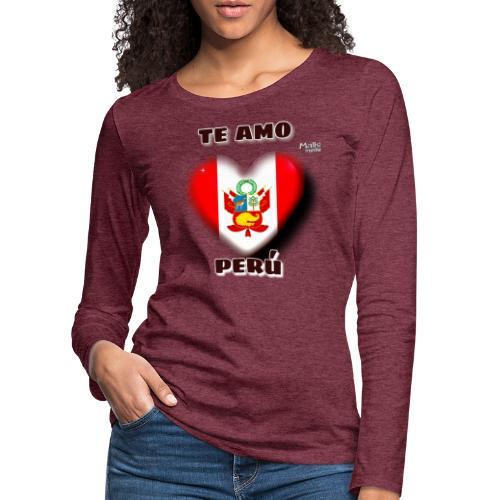 Te Amo Peru Corazon - T-shirt manches longues Premium Femme