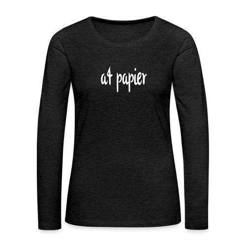 A4Papier - Vrouwen Premium shirt met lange mouwen
