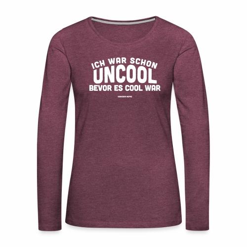 Uncool - Frauen Premium Langarmshirt