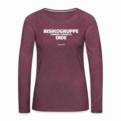 RISIKOGRUPPE formerly known as OID - Frauen Premium Langarmshirt