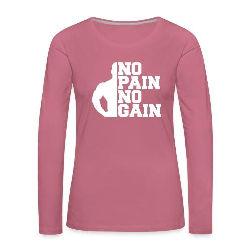 no pain no gain - T-shirt manches longues Premium Femme