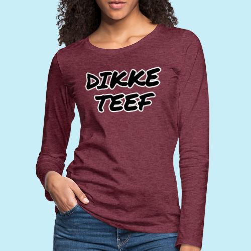 Dikke teef - T-shirt manches longues Premium Femme