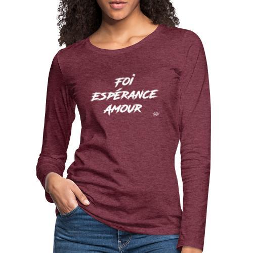 Foi Espérance Amour - T-shirt manches longues Premium Femme