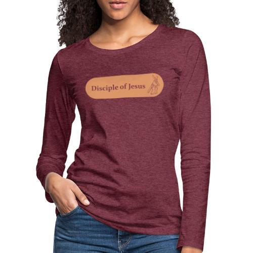 Disciple of Jesus - Dame premium T-shirt med lange ærmer