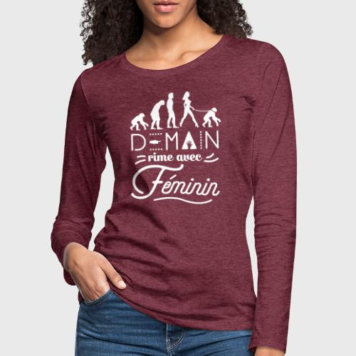 Demain rime avec Féminin - T-shirt manches longues Premium Femme