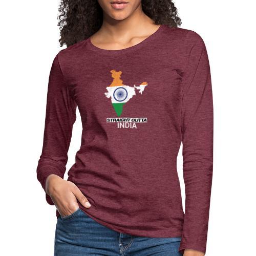 Straight Outta India (Bharat) country map flag - Women's Premium Longsleeve Shirt
