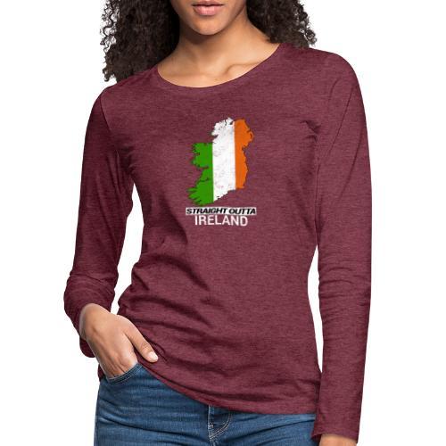 Straight Outta Ireland (Eire) country map flag - Women's Premium Longsleeve Shirt