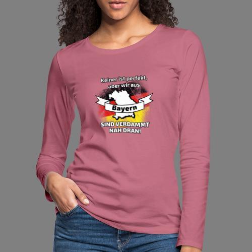 Perfekt Bayern - Frauen Premium Langarmshirt