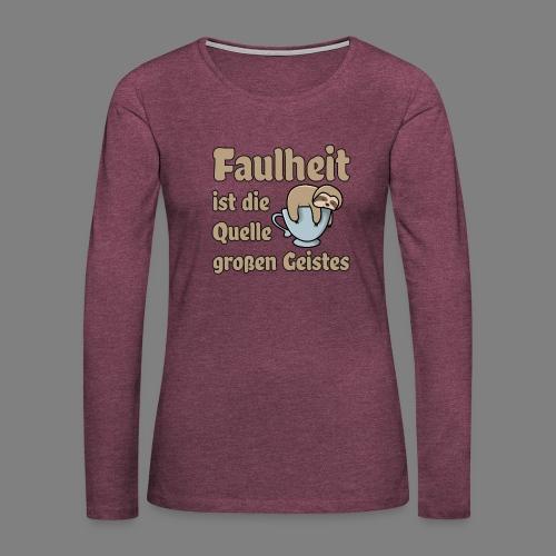 Faulheit - Frauen Premium Langarmshirt