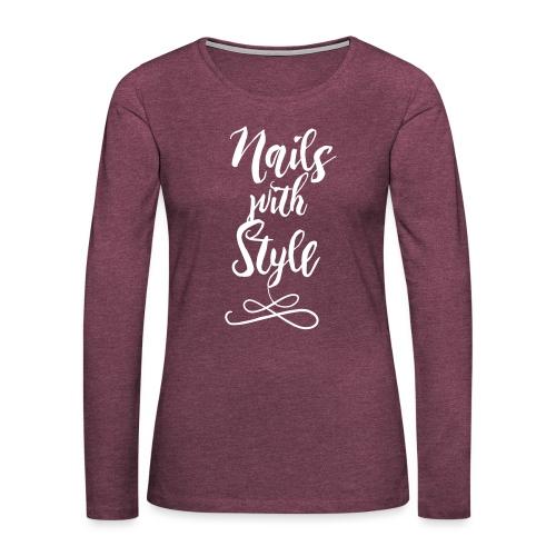 Nails with Style - Vrouwen Premium shirt met lange mouwen