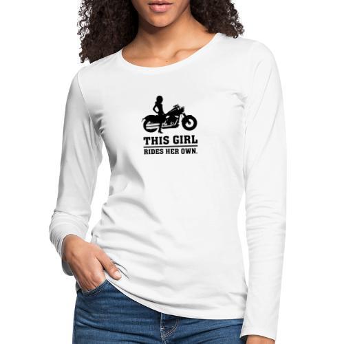 This Girl rides her own - Custom bike - Naisten premium pitkähihainen t-paita
