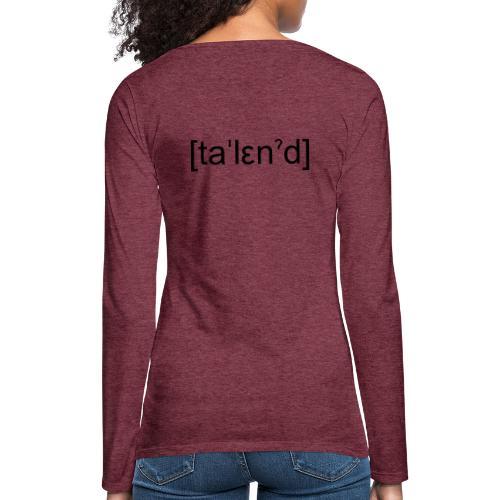 Talent - Dame premium T-shirt med lange ærmer