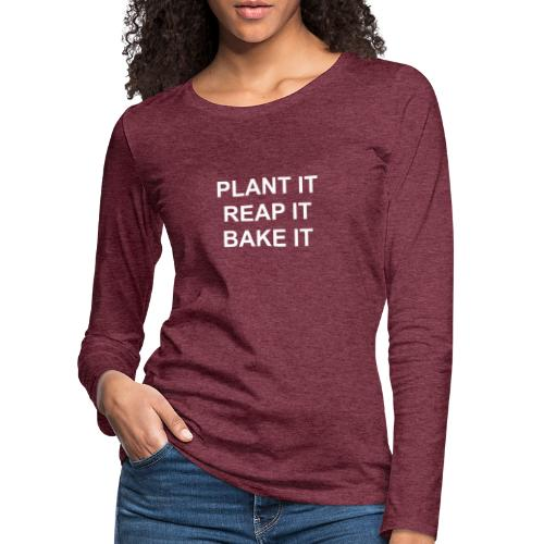 plantitreapitbakeit_white - Frauen Premium Langarmshirt