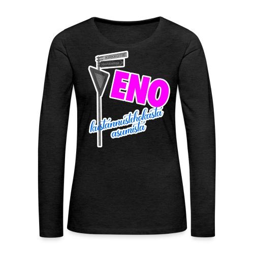 Kustannustehokasta asumista - Naisten premium pitkähihainen t-paita