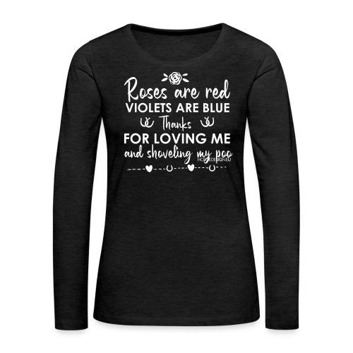 Rosen sind rot -Liebe - Pferdespruch - Frauen Premium Langarmshirt