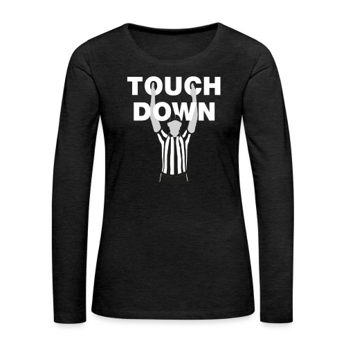 Touchdown - Frauen Premium Langarmshirt