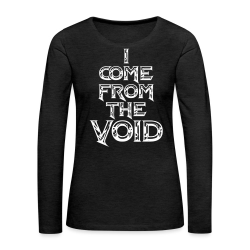 I Come From The Void White - Women's Premium Longsleeve Shirt