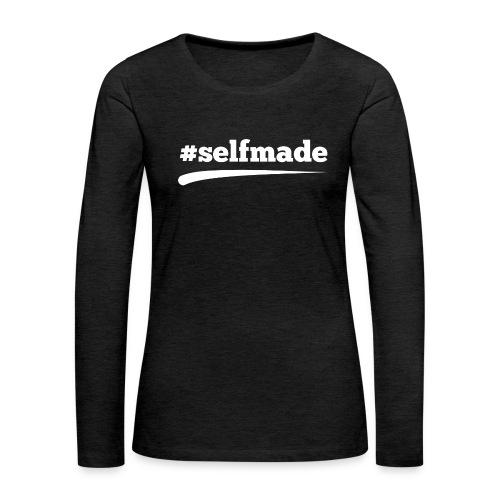 #SELFMADE - Frauen Premium Langarmshirt