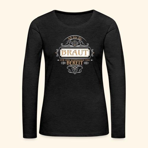 Braut Vintage Junggesellinnenabschied Geschenk - Frauen Premium Langarmshirt