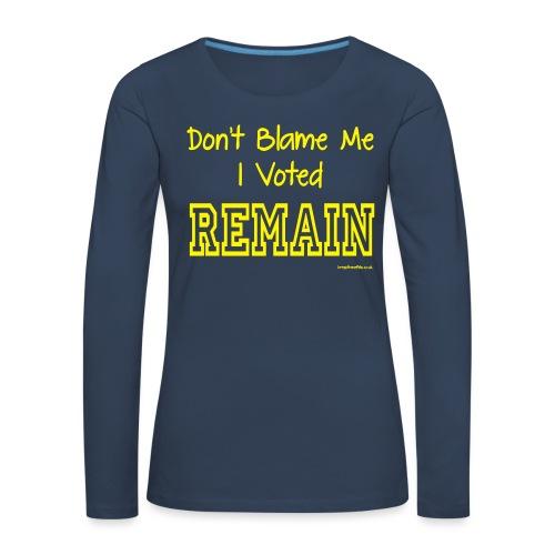 Dont Blame Me - Women's Premium Longsleeve Shirt