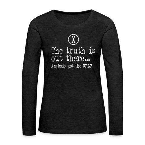 TheTruthIsOutThere - Vrouwen Premium shirt met lange mouwen