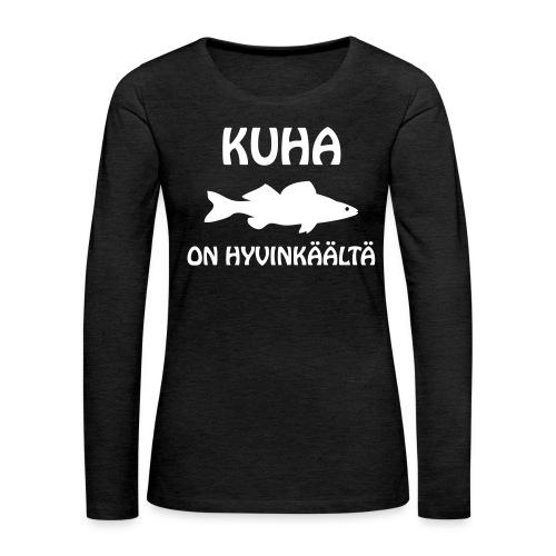 KUHA ON HYVINKÄÄLTÄ - Naisten premium pitkähihainen t-paita