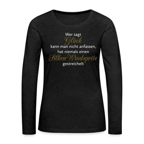 Hunde Spruch: Silken Windsprite Glück - Frauen Premium Langarmshirt
