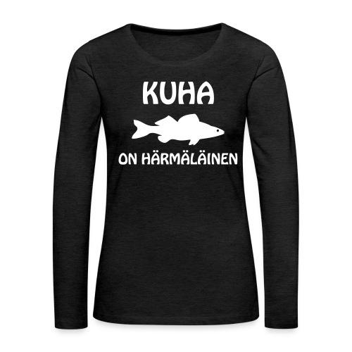 KUHA ON HÄRMÄLÄINEN - Naisten premium pitkähihainen t-paita