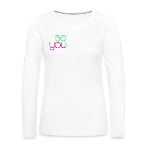 be you - Maglietta Premium a manica lunga da donna