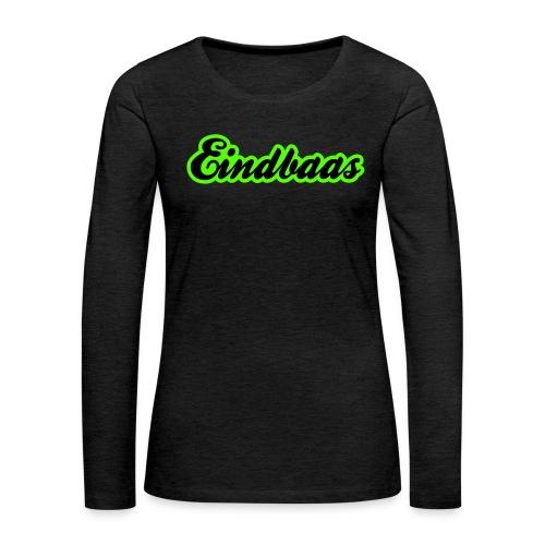 eindbaas upload - Vrouwen Premium shirt met lange mouwen