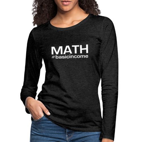 math white - Vrouwen Premium shirt met lange mouwen