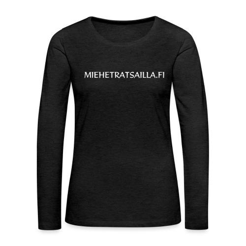 miehetratsailla w - Naisten premium pitkähihainen t-paita