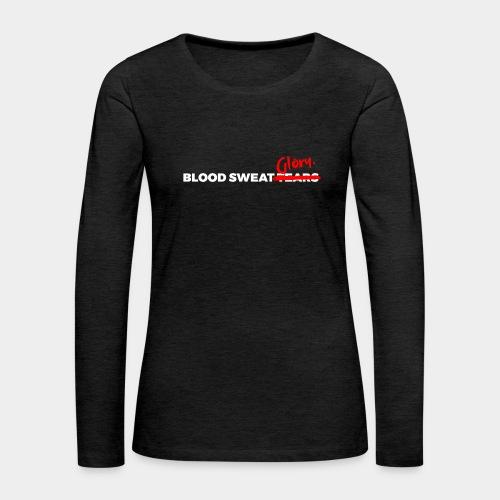 BLOOD SWEAT GLORY white - Women's Premium Longsleeve Shirt