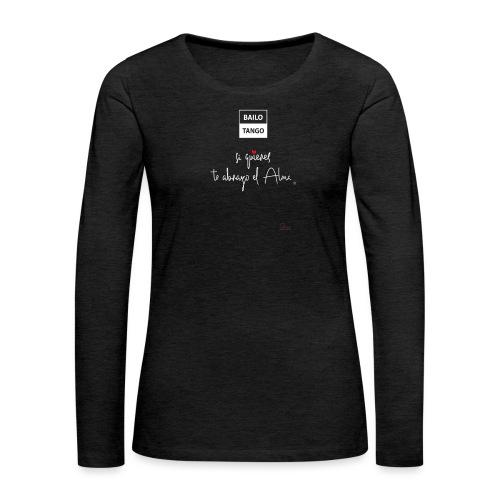 Bailo Tango - Camiseta de manga larga premium mujer