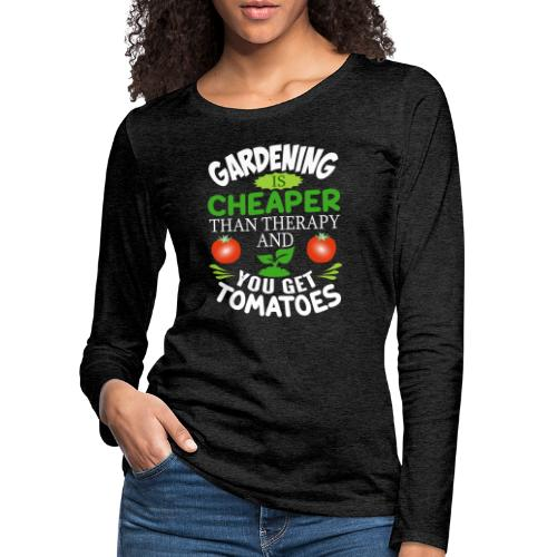Garten Gartenarbeit Therapie Tomaten Hobbygärtner - Frauen Premium Langarmshirt