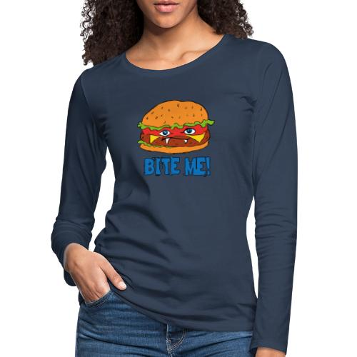 Bite me! - Maglietta Premium a manica lunga da donna