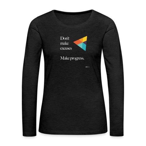 Dont Make Excuses T Shirt - Women's Premium Longsleeve Shirt