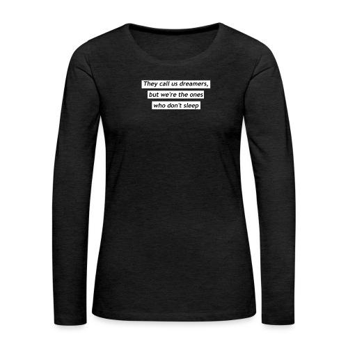 Ils nous appellent rêveurs - T-shirt manches longues Premium Femme
