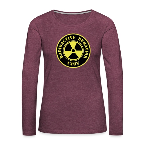 Radioactive Behavior - Camiseta de manga larga premium mujer