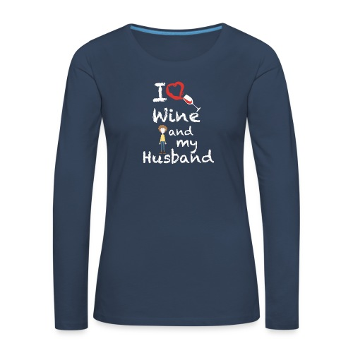 I love Red wine & my Husband Couples Pairs Wedding - Maglietta Premium a manica lunga da donna