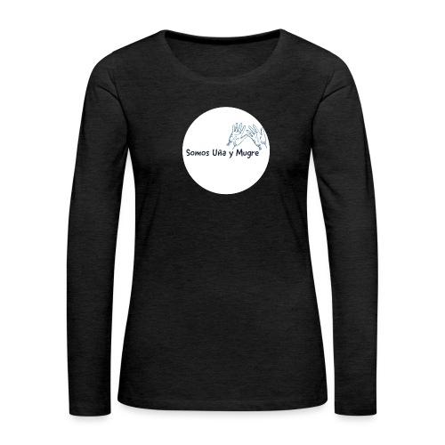 Somos uña y mugre - Camiseta de manga larga premium mujer