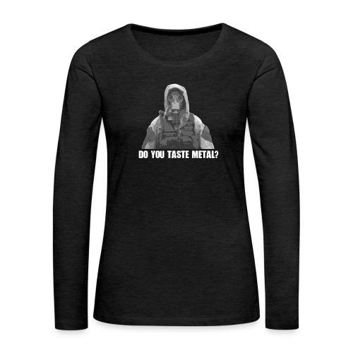 Do you taste Metal? - Frauen Premium Langarmshirt