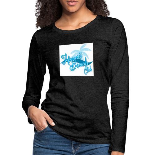 Hawaii Beach Club - Women's Premium Longsleeve Shirt