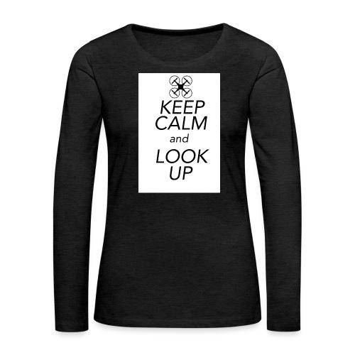 Keep Calm and Look Up - Vrouwen Premium shirt met lange mouwen